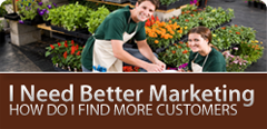 I need better marketing; how do I find more customers?