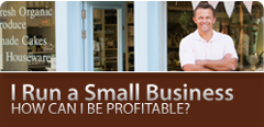 I run a small business; how can I be profitable?